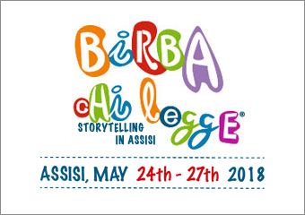 A Festival of Narration for children of all ages Birba chi legge, Storytelling in Assisi - Assisi 24th/27th may 2018